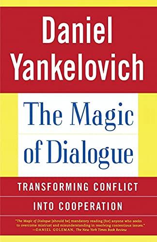Magic of Dialogue By Daniel Yankelovich
