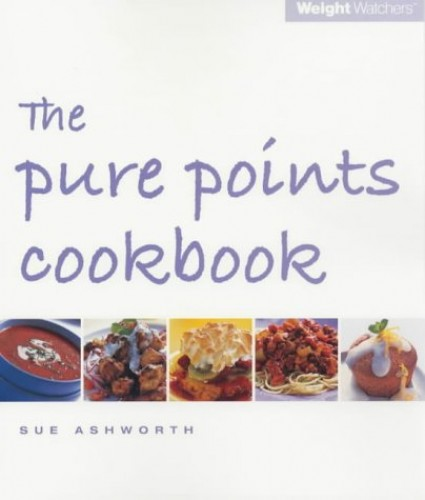 Weight Watchers: The Pure Points Cookbook by Sue Ashworth