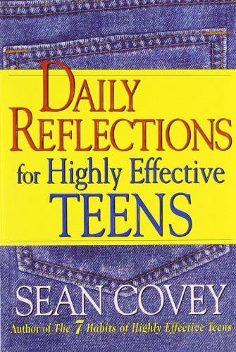 Daily Reflections For Highly Effective Teens By Sean Covey