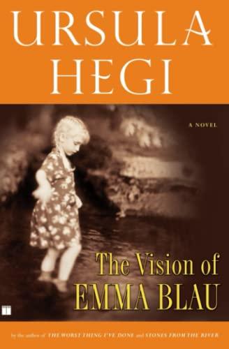 The Vision of Emma Blau By Ursula Hegi