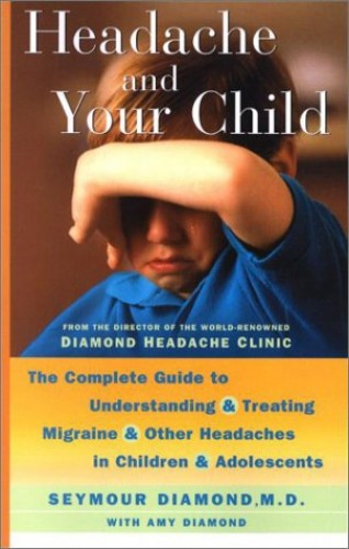 Headache and Your Child By Diamond