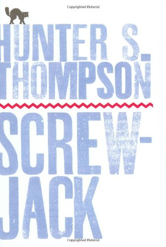 """""""Screwjack"""" and Other Stories By Hunter S. Thompson"""