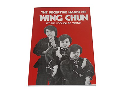 The Deceptive Hands of Wing Chun By Douglas L. Wong
