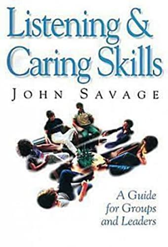 Listening and Caring Skills in Ministry By John Savage