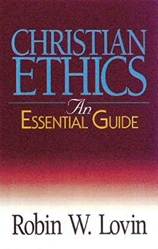 Christian Ethics By Robin W. Lovin