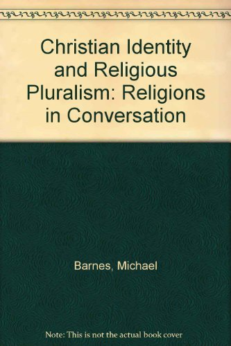 Christian Identity & Religious Pluralism By Michael Barnes