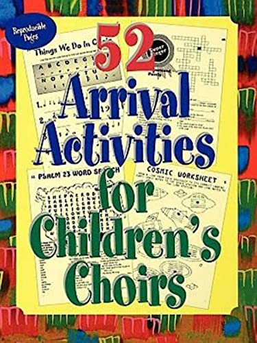 52 Arrival Activities for Children's Choir By Ginger G. Wyrick