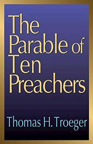 The Parable of Ten Preachers By Thomas H. Troeger