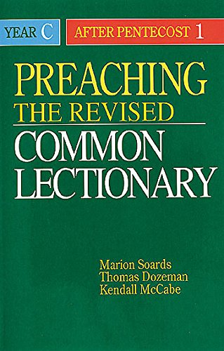 Preaching the Revised Common Lectionary By Marion L. Soards