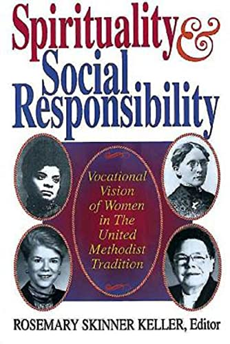 Spirituality and Social Responsibility By Rosemary Skinner Keller