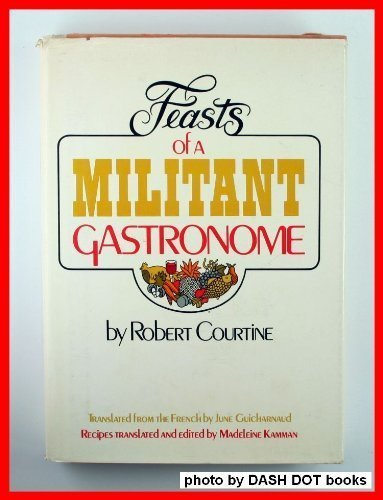 Feasts of a Militant Gastronome. By Robert Courtine