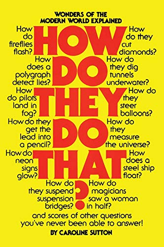 How Do They Do That? By Caroline Sutton
