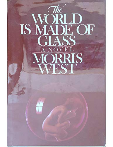 World Is Made of Glass By Morris L. West