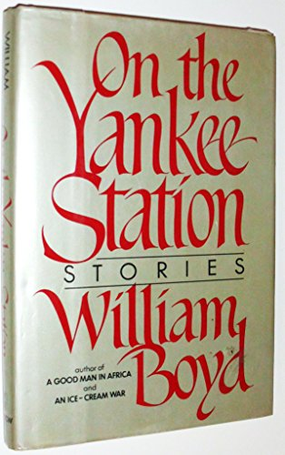 On the Yankee Station By William Boyd (Stirling University UK)