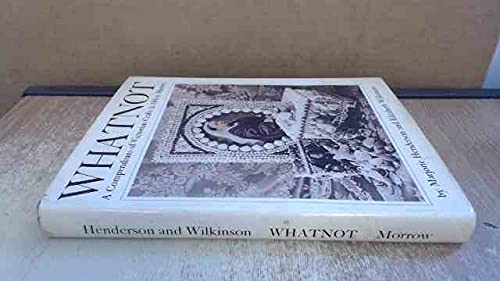 Whatnot: A Compendium of Victorian Crafts & Other Matters By Elizabeth Wilkinson