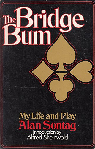 The bridge bum: My life and play By Alan Sontag
