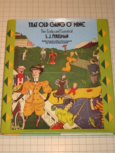 That Old Gang O' Mine By S J Perelman