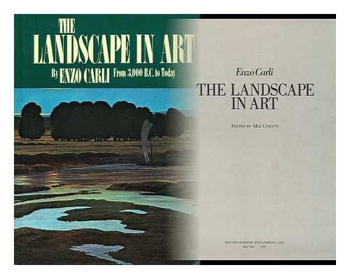 The Landscape in Art / Enzo Carli ; Edited by Mia Cinotti ; [Translated from the Italian by Mary Fitton] By Enzo (1910-) Carli