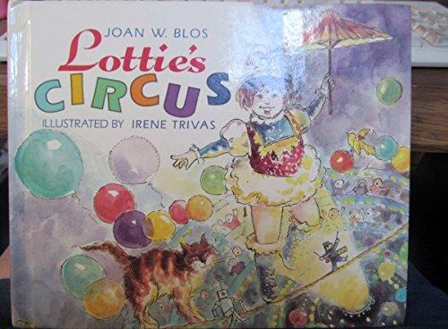 Lottie's Circus By Joan W Blos