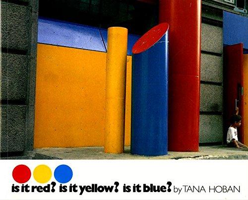 Is it Red? is it Yellow? is it Blue? von Tana Hoban