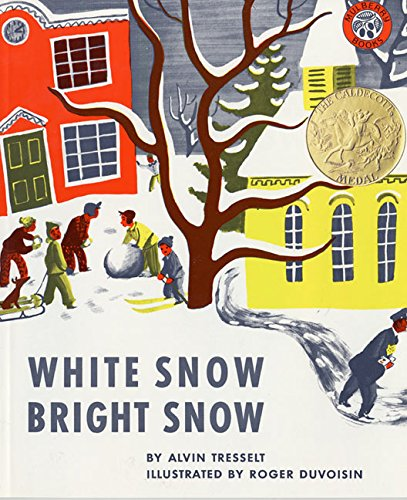 White Snow, Bright Snow By Alvin Tresselt
