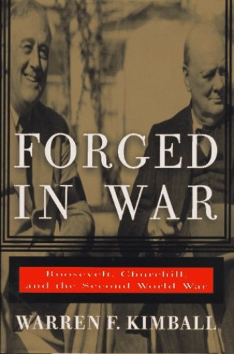 Forged in War By Professor Warren F Kimball