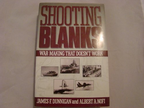 Shooting Blanks By James F Dunnigan