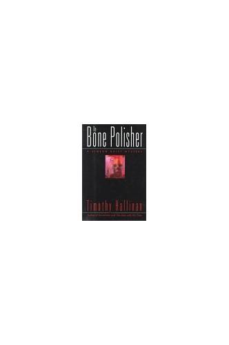 The Bone Polisher By Timothy Hallinan