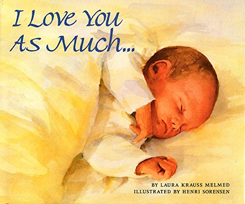 I Love You as Much-- By Laura Krauss Melmed