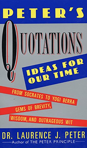 Peter's Quotations By Laurence J. Peter