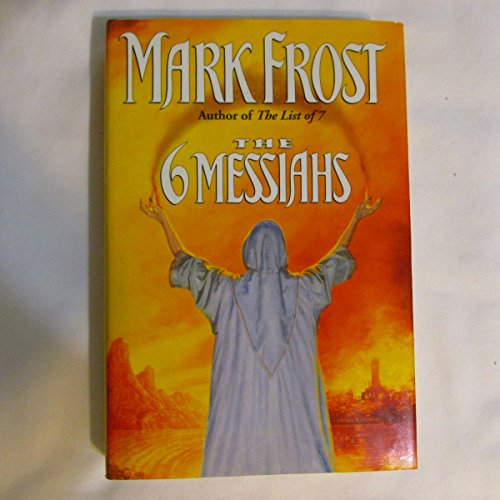 The Six Messiahs By Mark Frost