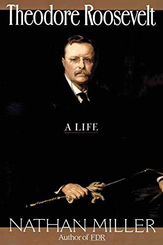 Theodore Roosevelt von Nathan Miller