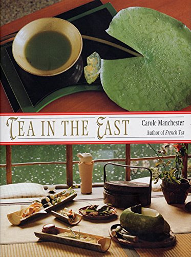 Tea in the East By Carole Manchester