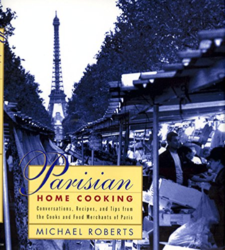 Parisian Home Cooking By Michael Roberts