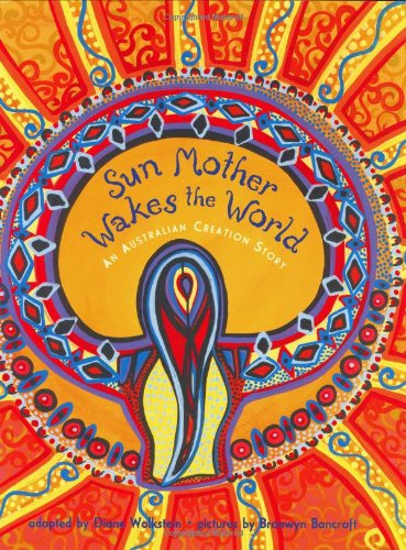 Sun Mother Wakes the World By Diane Wolkstein