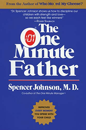The One Minute Father By Spencer Johnson, M.D.