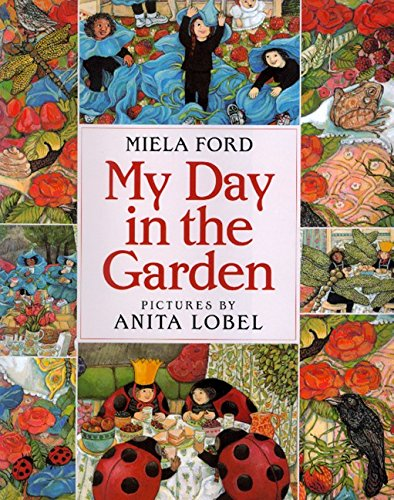 My Day in the Garden By Miela Ford