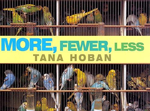 More, Fewer, Less von Tana Hoban