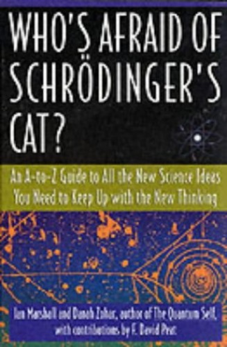Who's Afraid of Schreodinger's Cat? By I.N. Marshall