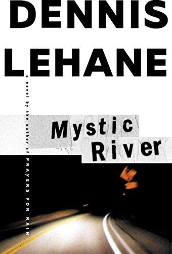 Mystic River By Dennis Lehane