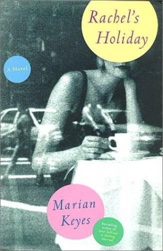 Rachel's Holiday By Marian Keyes