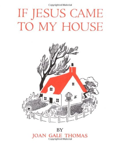 If Jesus Came into My Garden By Joan Gale Thomas