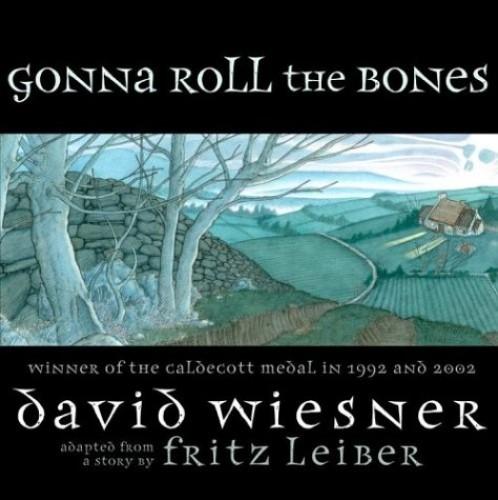Gonna Roll the Bones By David Wiesner