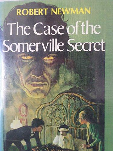 The Case of the Somerville Secret By Robert Newman