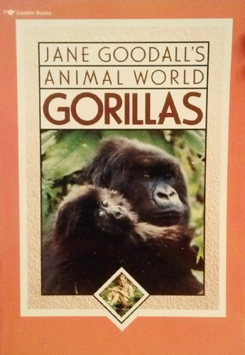 Jane Goodall's Animal World: Gorillas by Jane Goodall
