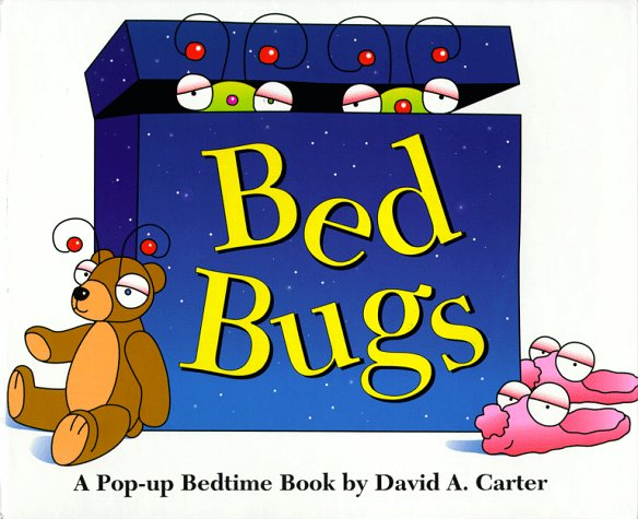 Bed Bugs: A Pop up Bedtime Book By David A. Carter
