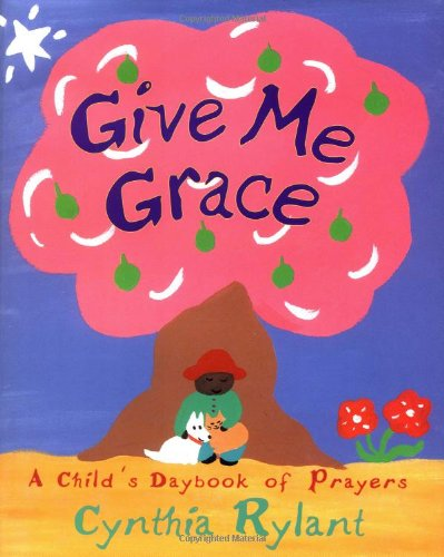 Give ME Grace By RYLANT