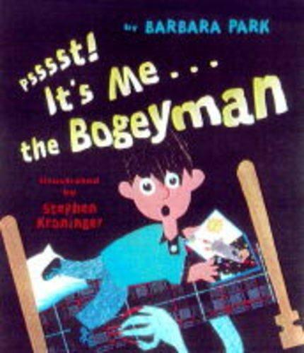 Psssst! it's ME---the Bogeyman By Barbara Park