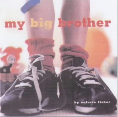 My Big Brother By Valorie Fisher