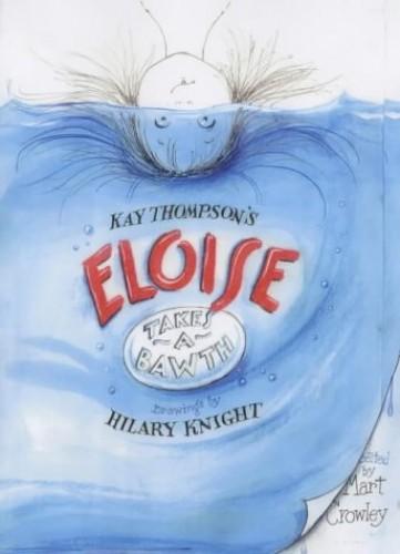 Eloise Takes A Bawth By Kay Thompson